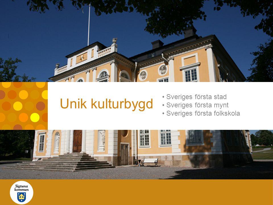 Unik kulturbygd Sveriges första stad Sveriges första mynt Sveriges första folkskola