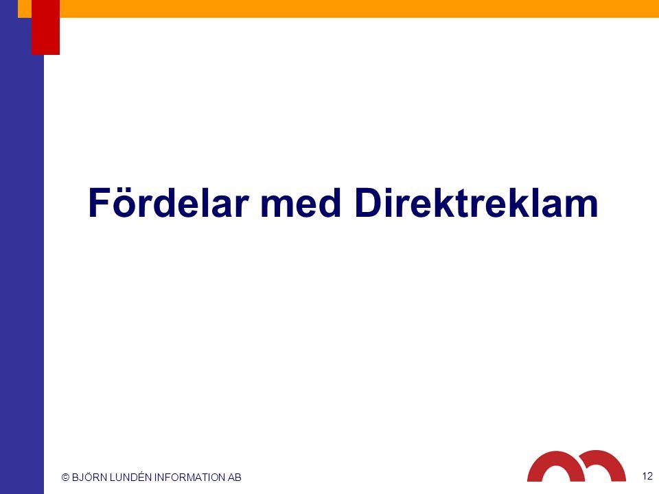 © BJÖRN LUNDÉN INFORMATION AB Fördelar med Direktreklam 12