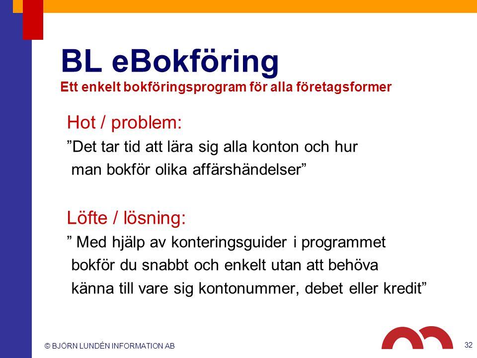 """© BJÖRN LUNDÉN INFORMATION AB BL eBokföring Ett enkelt bokföringsprogram för alla företagsformer Hot / problem: """"Det tar tid att lära sig alla konton"""