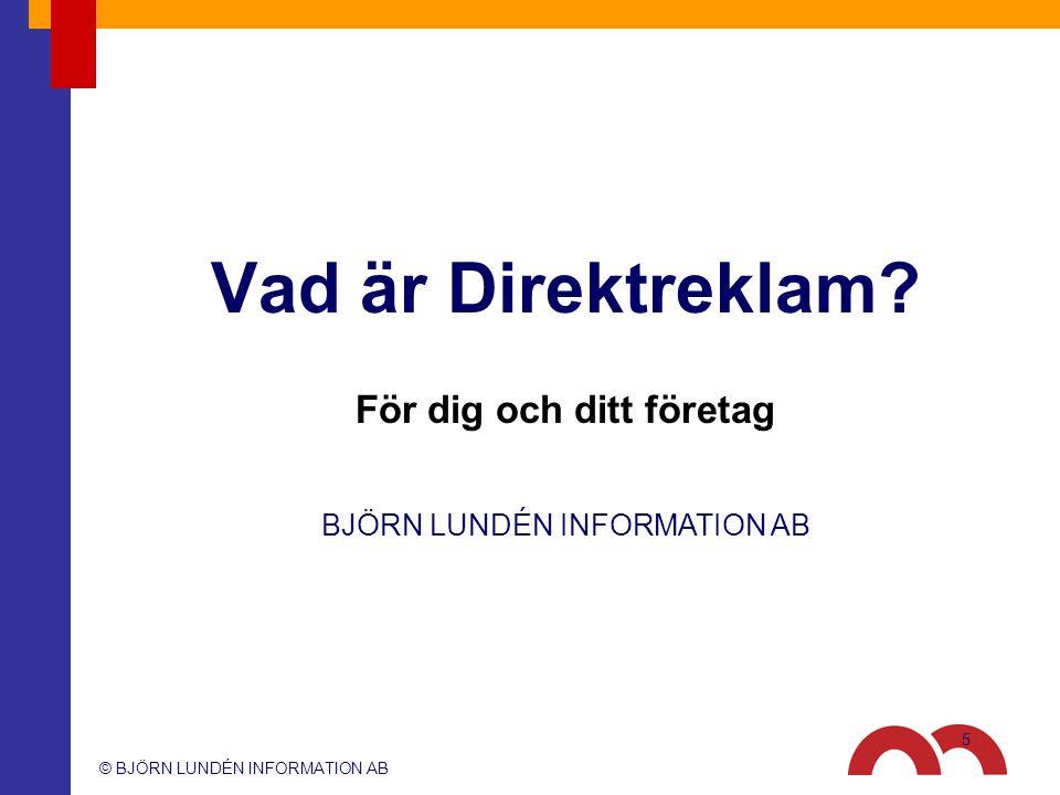 © BJÖRN LUNDÉN INFORMATION AB BJÖRN LUNDÉN INFORMATION AB Lars Sörling lars.sorling@blinfo.se 070-306 44 41 46