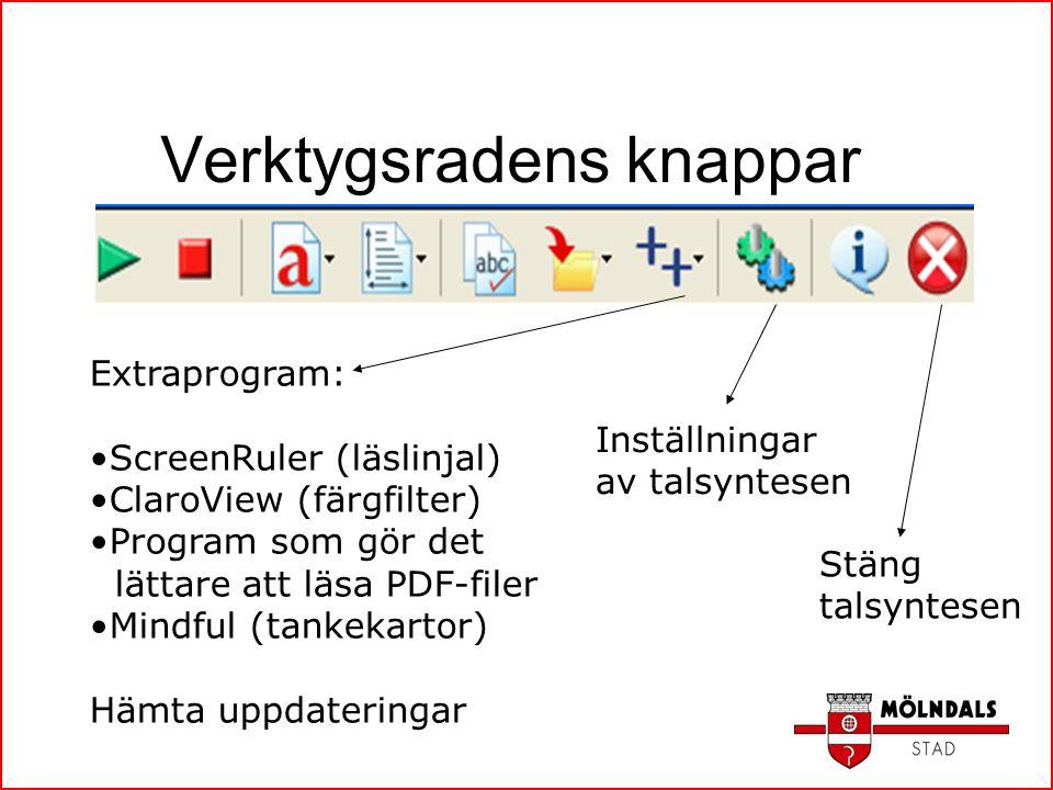 Verktygsradens knappar Extraprogram: ScreenRuler (läslinjal) ClaroView (färgfilter) Program som gör det lättare att läsa PDF-filer Mindful (tankekarto
