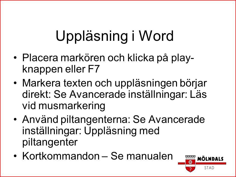 Uppläsning i Word Placera markören och klicka på play- knappen eller F7 Markera texten och uppläsningen börjar direkt: Se Avancerade inställningar: Lä