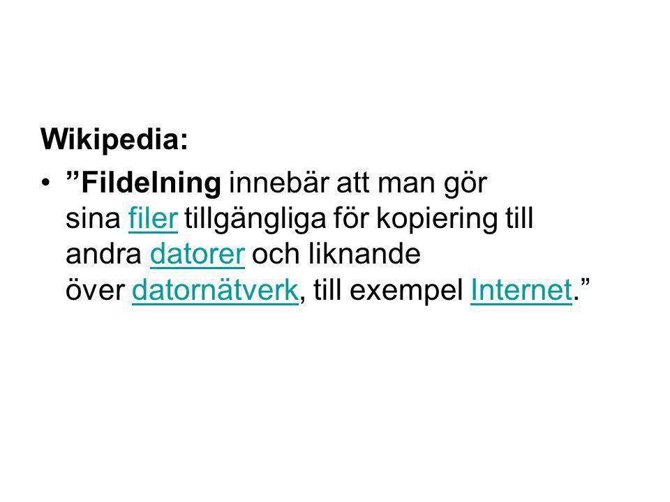 Wikipedia: Fildelning innebär att man gör sina filer tillgängliga för kopiering till andra datorer och liknande över datornätverk, till exempel Internet. filerdatorerdatornätverkInternet