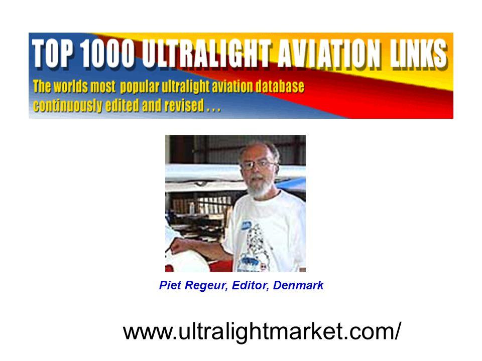 Piet Regeur, Editor, Denmark www.ultralightmarket.com/ Piet Regeur, Editor, Denmark