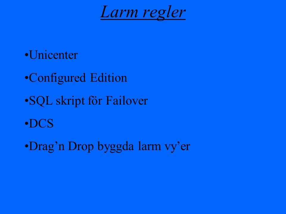 Larm regler Unicenter Configured Edition SQL skript för Failover DCS Drag'n Drop byggda larm vy'er