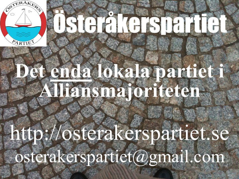 Österåkerspartiet Det enda lokala partiet i Alliansmajoriteten http://osterakerspartiet.se osterakerspartiet@gmail.com