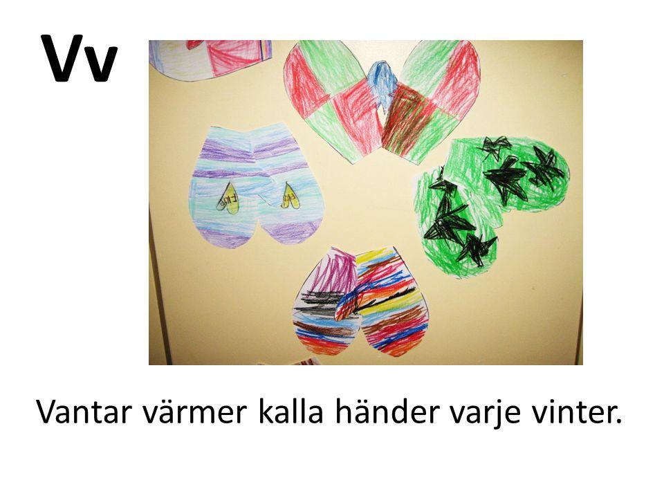Vv Vantar värmer kalla händer varje vinter.