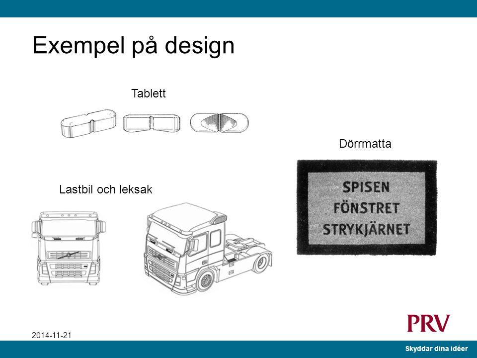 Skyddar dina idéer 2014-11-21 Vad kan skyddas? Produkter eller produktdelar Med produkt menas ett industriellt eller hantverksmässigt framställt förem