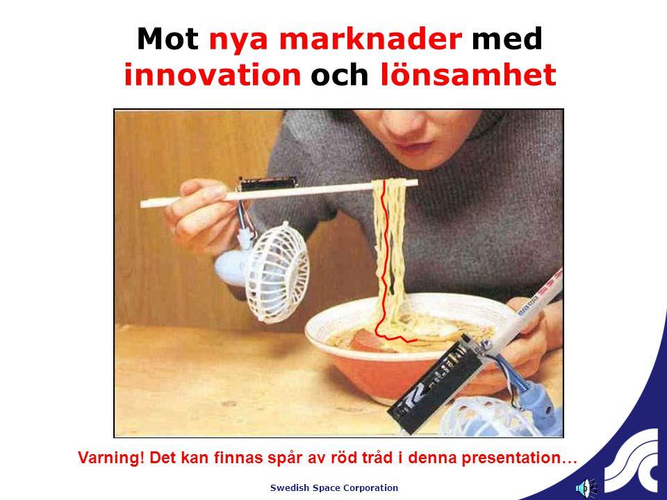 Swedish Space Corporation Mot nya marknader med innovation och lönsamhet Varning! Det kan finnas spår av röd tråd i denna presentation…