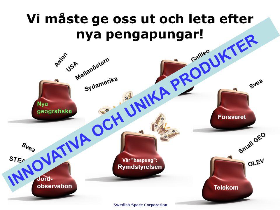 Swedish Space Corporation Vi måste ge oss ut och leta efter nya pengapungar.
