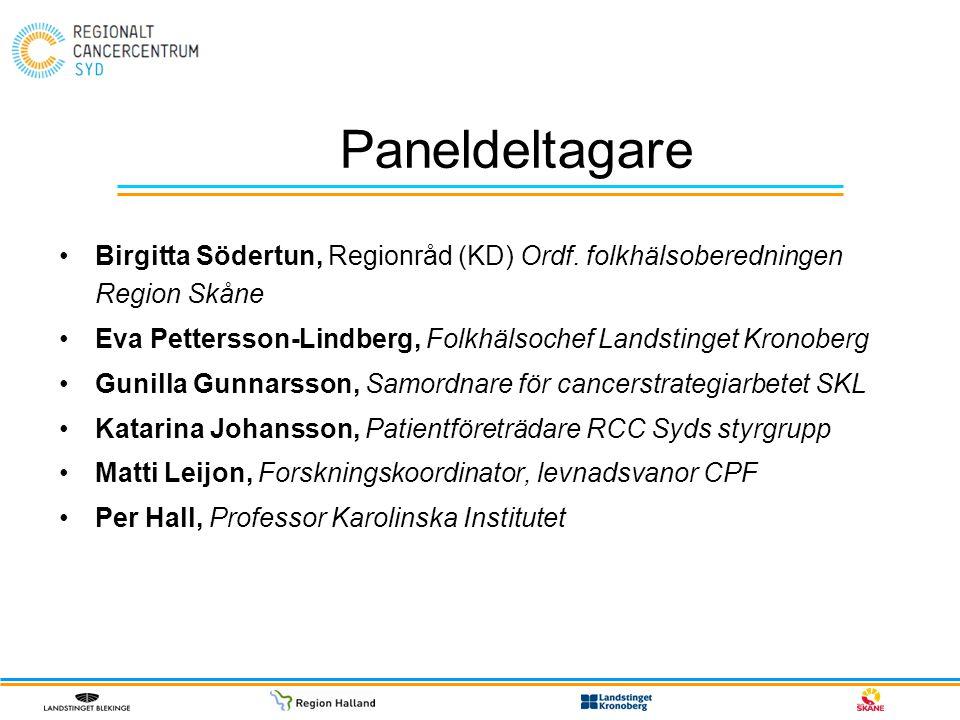 Paneldeltagare Birgitta Södertun, Regionråd (KD) Ordf. folkhälsoberedningen Region Skåne Eva Pettersson-Lindberg, Folkhälsochef Landstinget Kronoberg