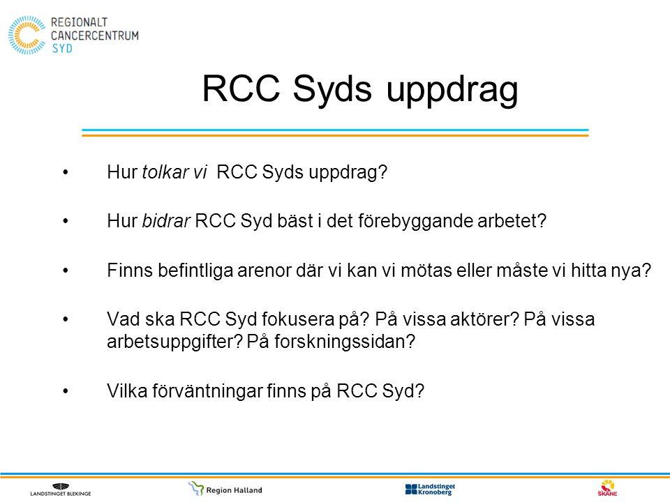 RCC Syds uppdrag Hur tolkar vi RCC Syds uppdrag? Hur bidrar RCC Syd bäst i det förebyggande arbetet? Finns befintliga arenor där vi kan vi mötas eller
