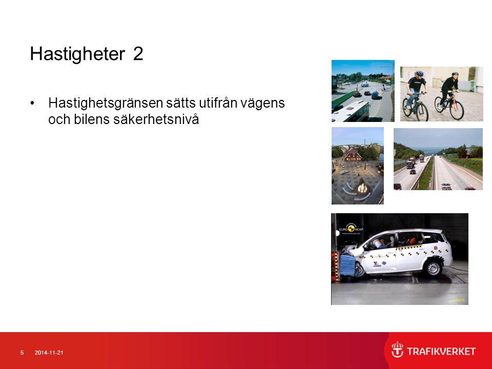 52014-11-21 Hastigheter 2 Hastighetsgränsen sätts utifrån vägens och bilens säkerhetsnivå