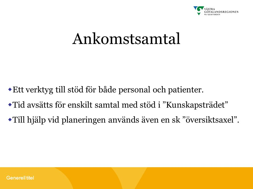 """Ankomstsamtal  Ett verktyg till stöd för både personal och patienter.  Tid avsätts för enskilt samtal med stöd i """"Kunskapsträdet""""  Till hjälp vid p"""