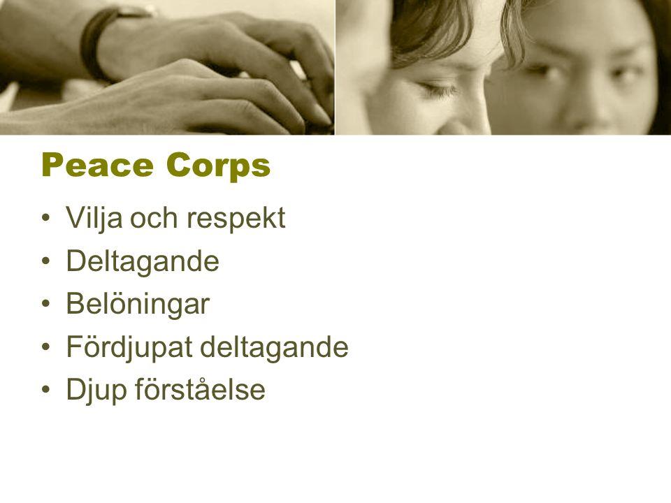 Peace Corps Vilja och respekt Deltagande Belöningar Fördjupat deltagande Djup förståelse