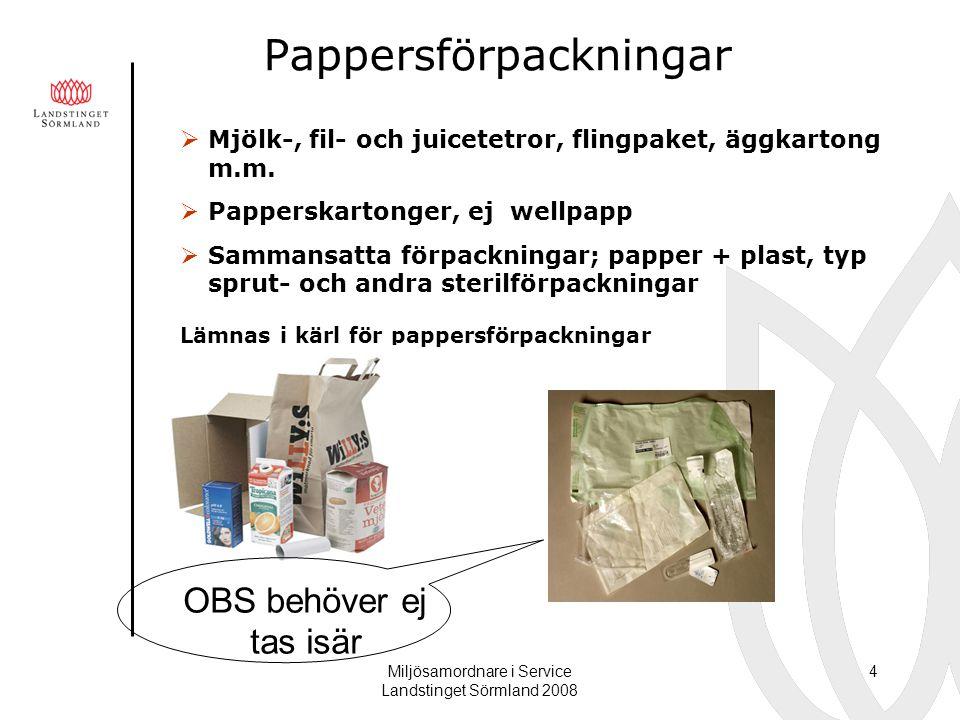 Miljösamordnare i Service Landstinget Sörmland 2008 4 Pappersförpackningar  Mjölk-, fil- och juicetetror, flingpaket, äggkartong m.m.  Papperskarton