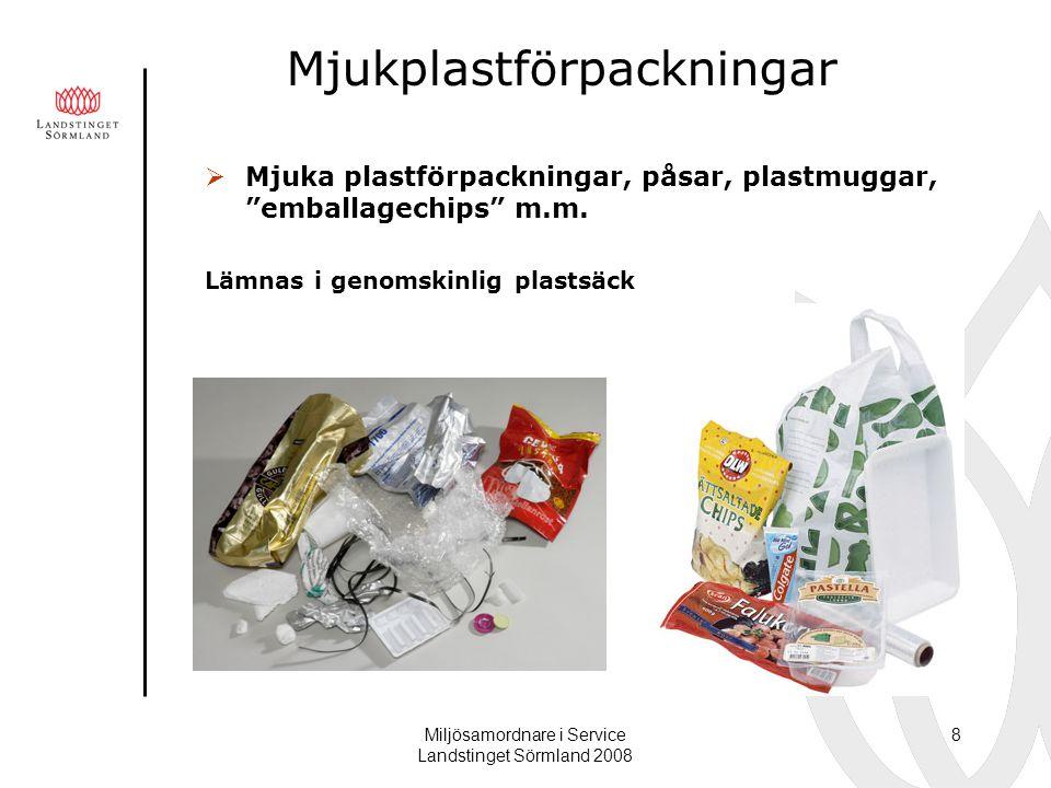 """Miljösamordnare i Service Landstinget Sörmland 2008 8 Mjukplastförpackningar  Mjuka plastförpackningar, påsar, plastmuggar, """"emballagechips"""" m.m. Läm"""