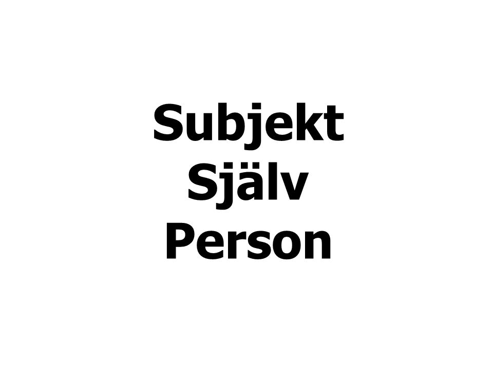 Subjekt Själv Person