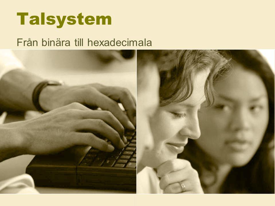 Talsystem Från binära till hexadecimala
