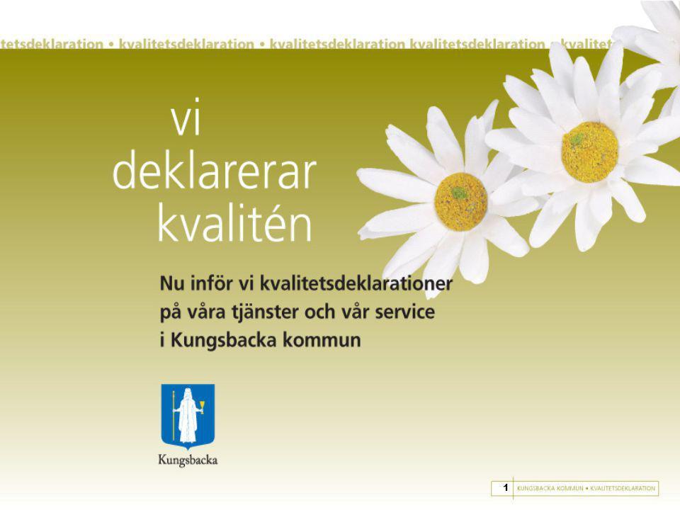 Kvalitetsdeklarationerna och KOMmentaren gör Kungsbacka kommuns service och tjänster ännu bättre 12