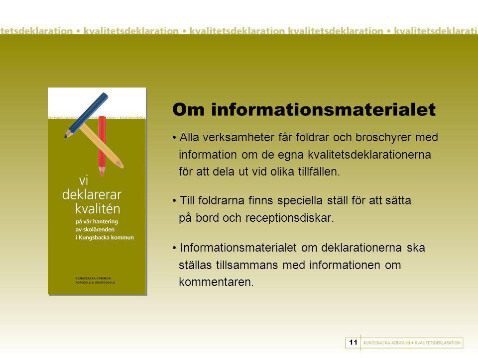 Om informationsmaterialet Alla verksamheter får foldrar och broschyrer med information om de egna kvalitetsdeklarationerna för att dela ut vid olika tillfällen.