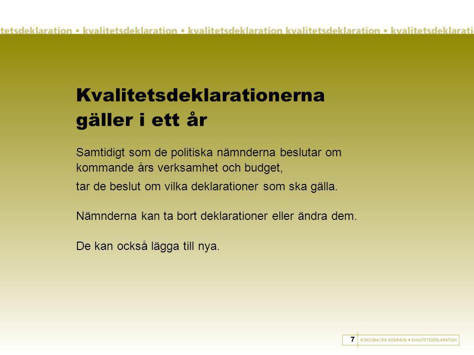 När? Den 8 november börjar Kungsbacka kommuns kvalitetsdeklarationer att gälla. 8