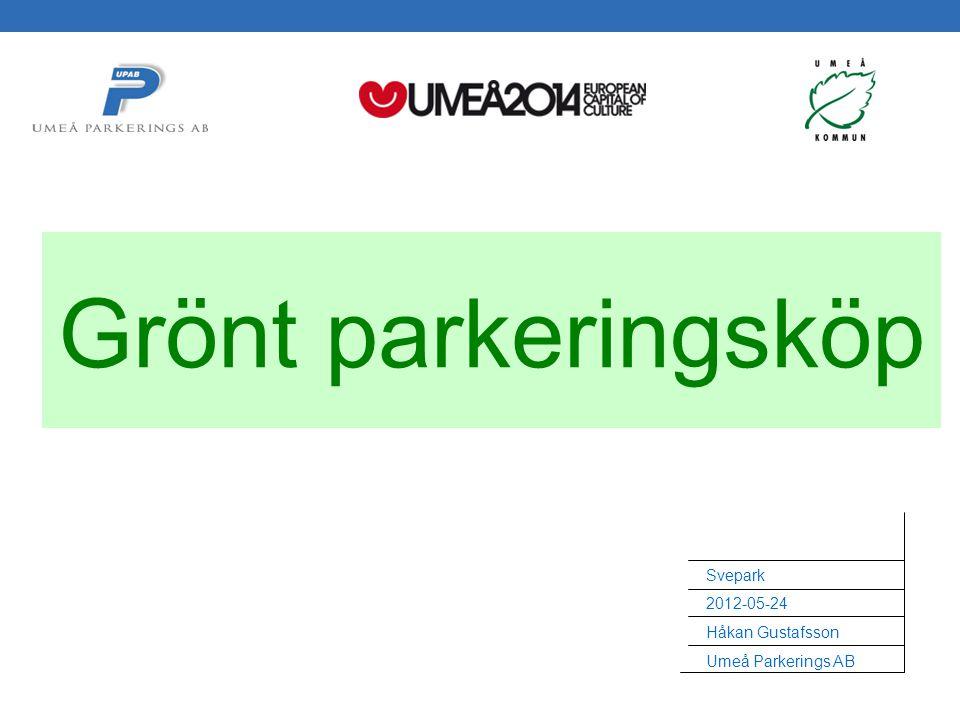 Svepark 2012-05-24 Håkan Gustafsson Umeå Parkerings AB Grönt parkeringsköp