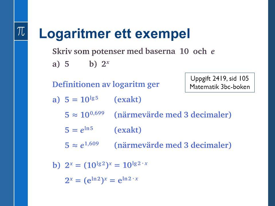 Logaritmer ett exempel Uppgift 2419, sid 105 Matematik 3bc-boken