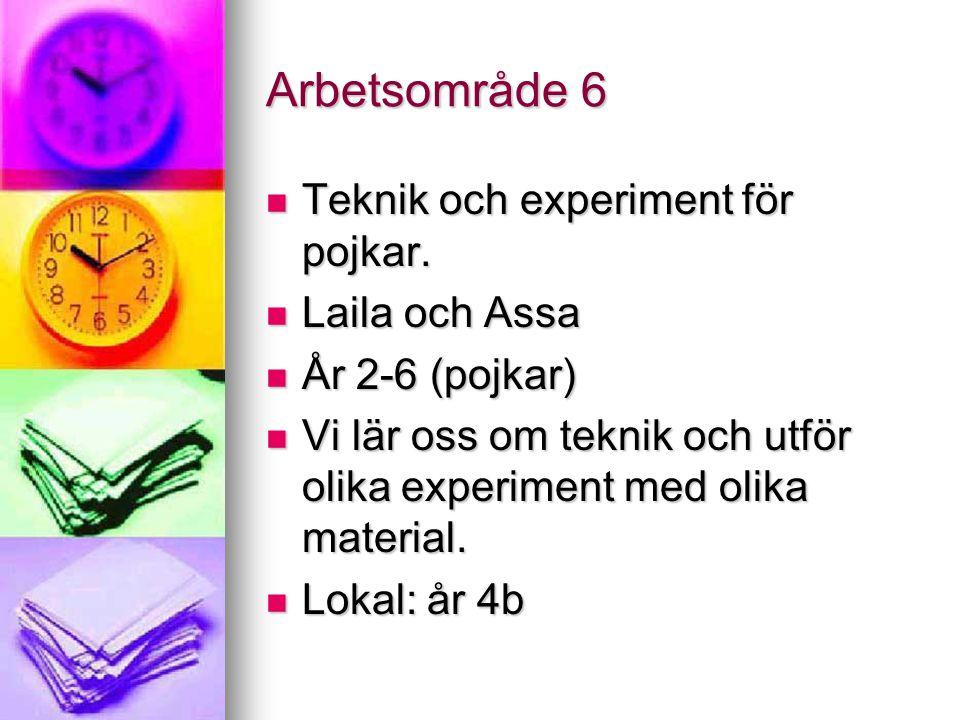 Arbetsområde 6 Teknik och experiment för pojkar.Teknik och experiment för pojkar.