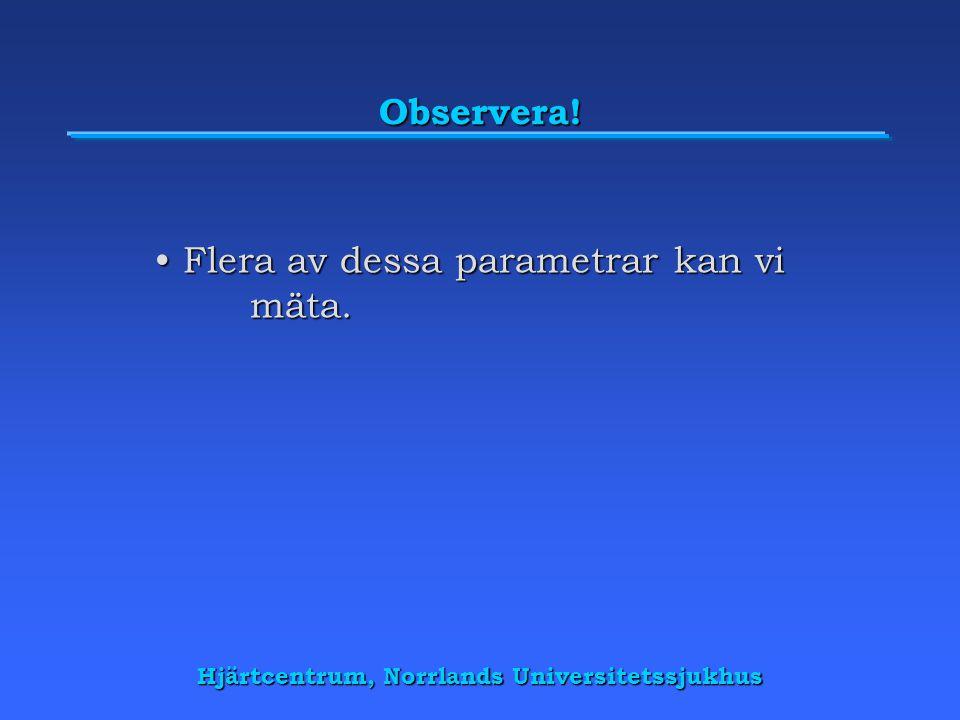 Hjärtcentrum, Norrlands Universitetssjukhus Observera.