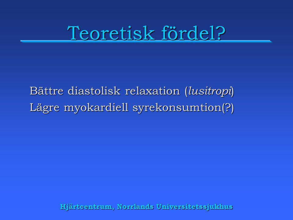 Hjärtcentrum, Norrlands Universitetssjukhus Teoretisk fördel.