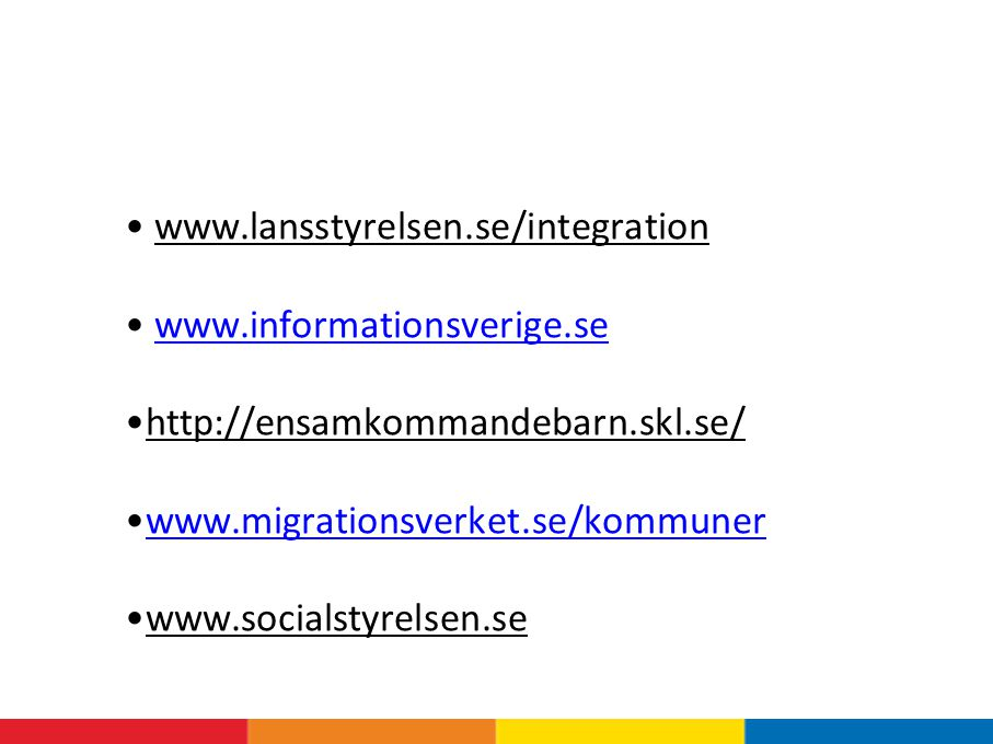 www.lansstyrelsen.se/integration www.informationsverige.se http://ensamkommandebarn.skl.se/ www.migrationsverket.se/kommuner www.socialstyrelsen.se