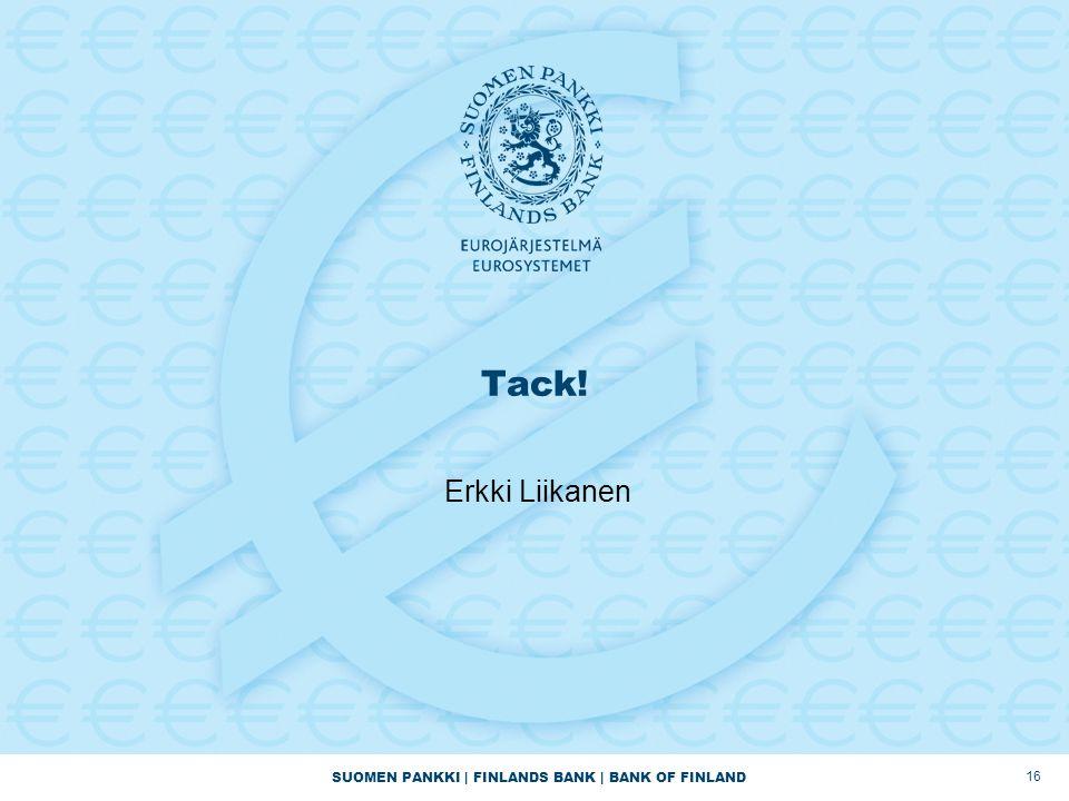 SUOMEN PANKKI | FINLANDS BANK | BANK OF FINLAND 16 Tack! Erkki Liikanen