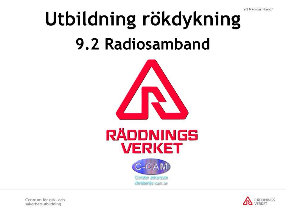 9.2 Radiosamband 2 Att visa exempel på hur man kan uppnå ett betryggande radiosamband vid rökdykning.