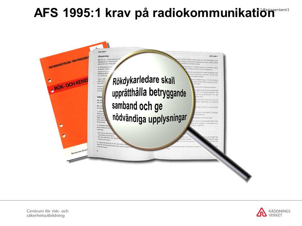 9.2 Radiosamband 3 AFS 1995:1 krav på radiokommunikation