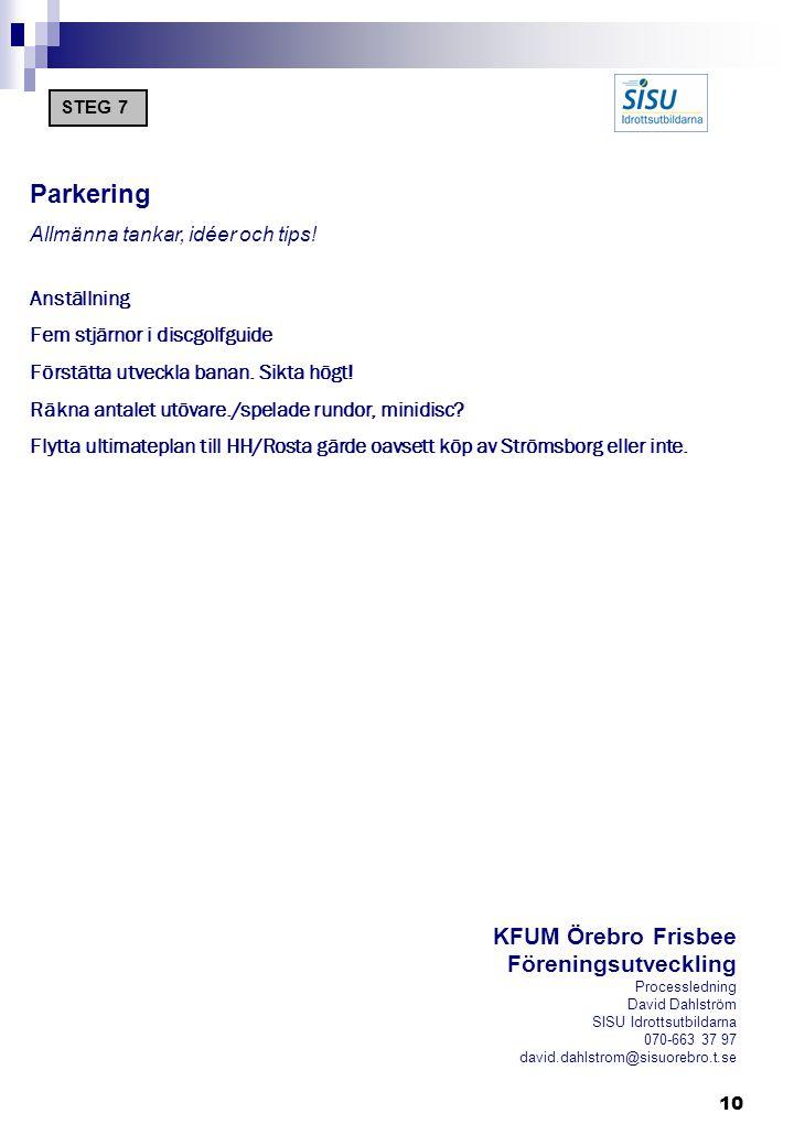 10 Parkering Allmänna tankar, idéer och tips.