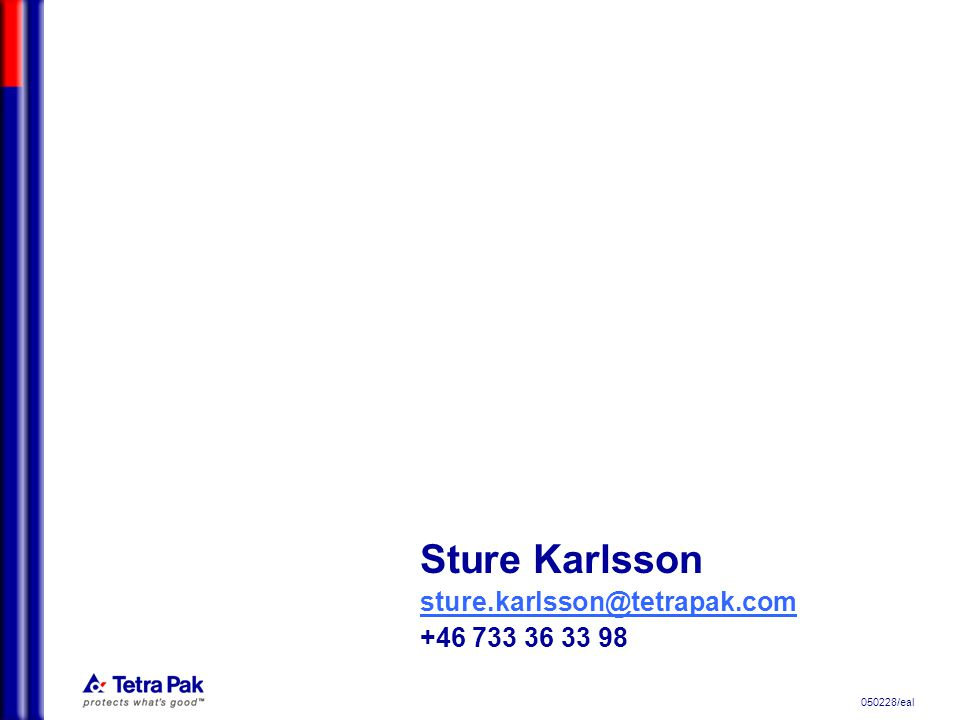 050228/eal Sture Karlsson sture.karlsson@tetrapak.com +46 733 36 33 98