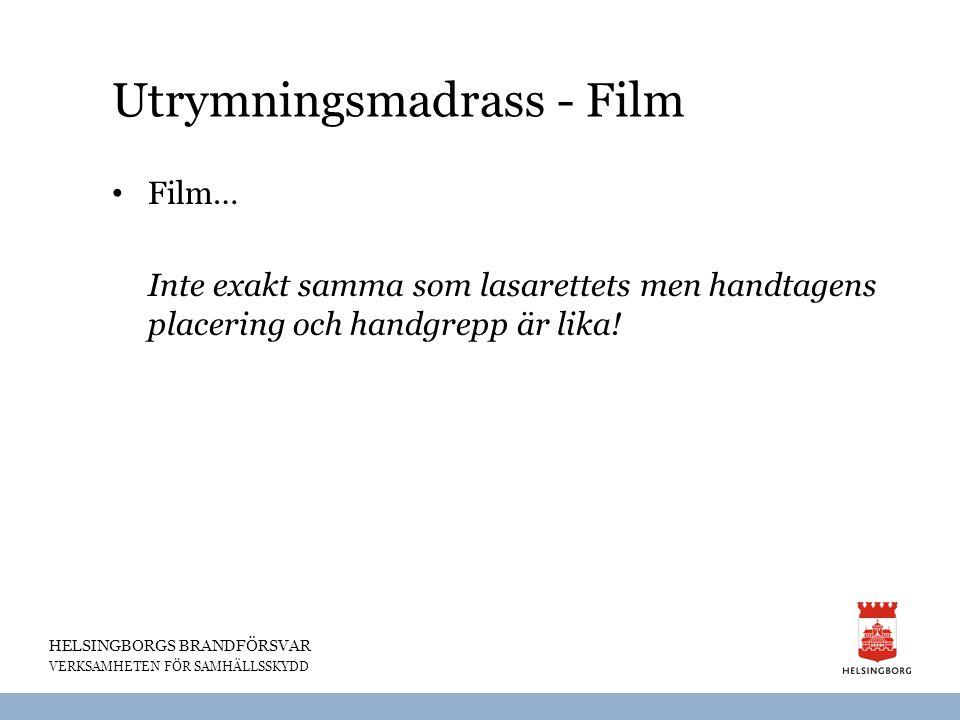 HELSINGBORGS BRANDFÖRSVAR VERKSAMHETEN FÖR SAMHÄLLSSKYDD Utrymningsmadrass - Film Film… Inte exakt samma som lasarettets men handtagens placering och