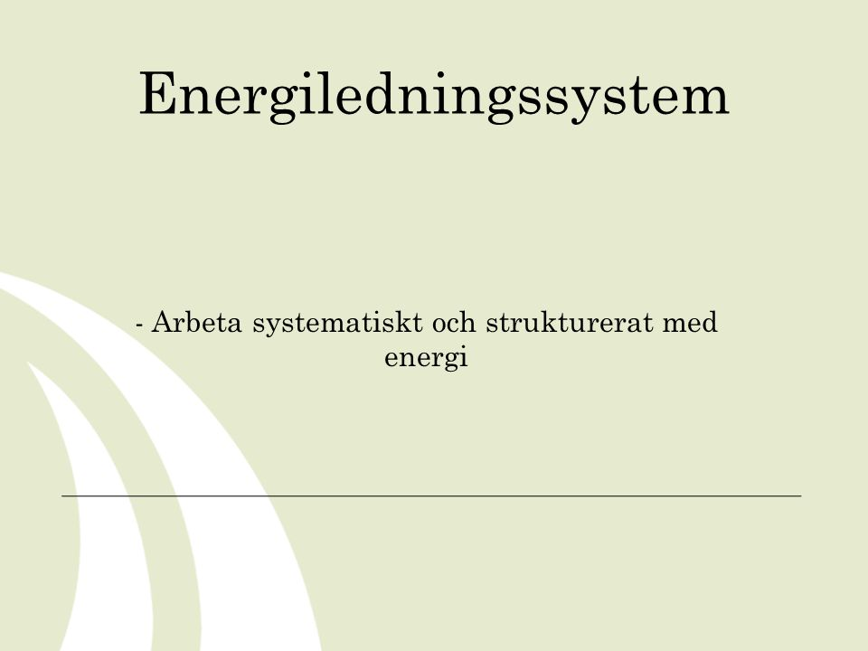 Energiledningssystem - Arbeta systematiskt och strukturerat med energi