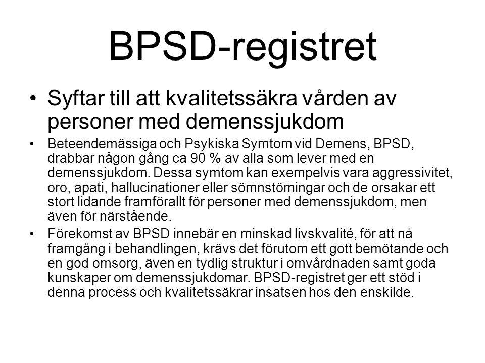 BPSD-registret Syftar till att kvalitetssäkra vården av personer med demenssjukdom Beteendemässiga och Psykiska Symtom vid Demens, BPSD, drabbar någon gång ca 90 % av alla som lever med en demenssjukdom.