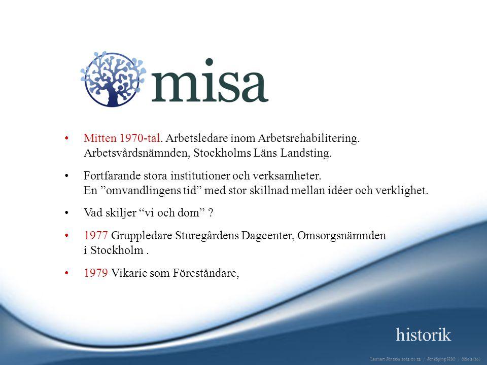 1981 Föreståndare för nytt dagcenter i Järfälla.