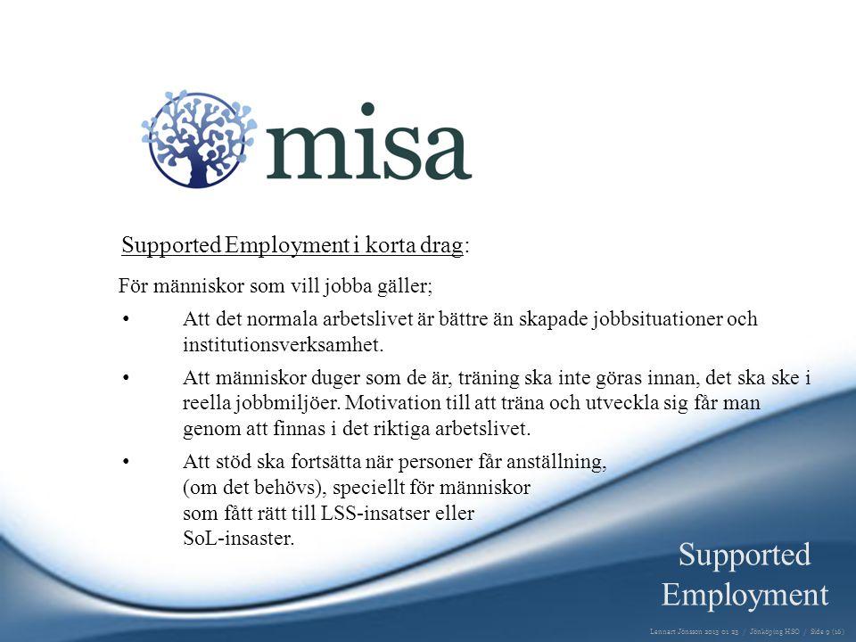 Vad är vi idag .Misa stöttar drygt 1000 personer och vi är över 200 anställda.