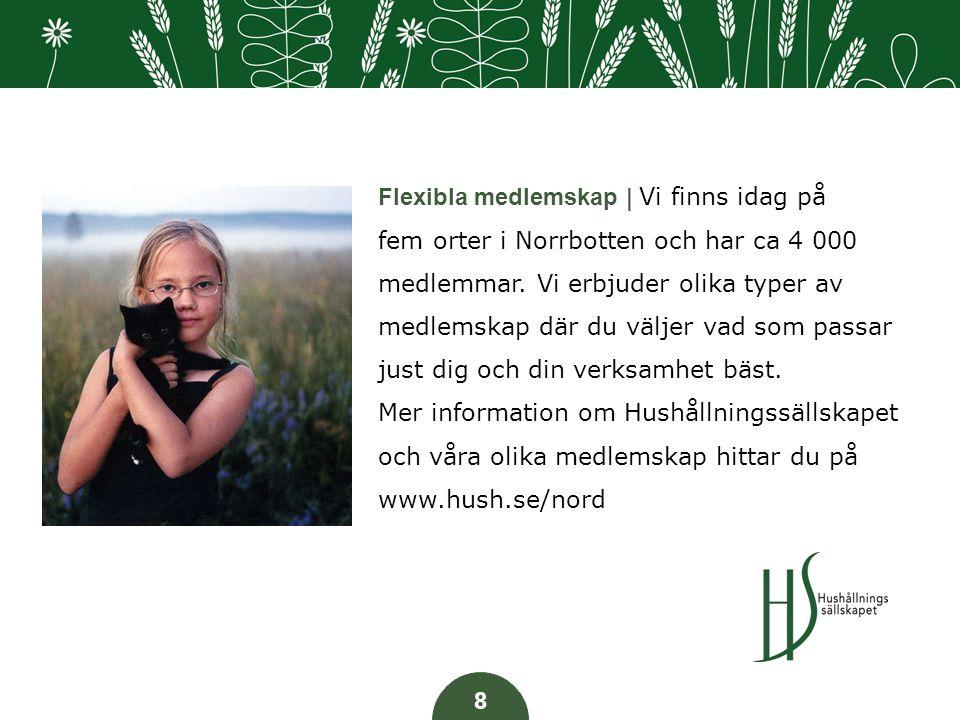 Flexibla medlemskap | Vi finns idag på fem orter i Norrbotten och har ca 4 000 medlemmar.