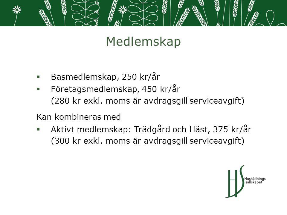 Medlemskap  Basmedlemskap, 250 kr/år  Företagsmedlemskap, 450 kr/år (280 kr exkl.
