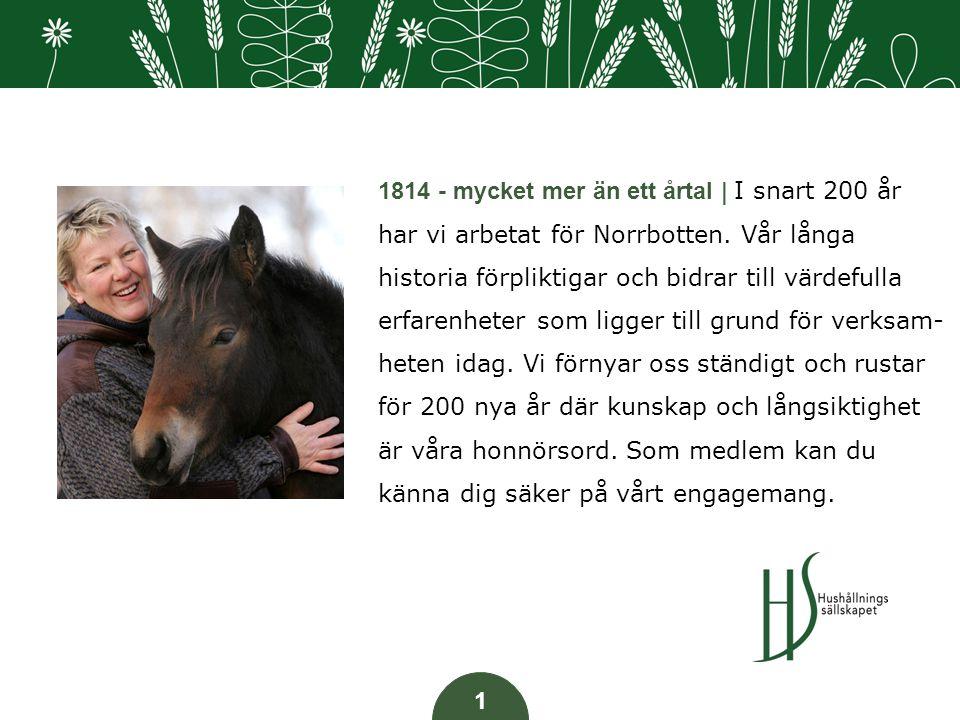 1814 - mycket mer än ett årtal | I snart 200 år har vi arbetat för Norrbotten.