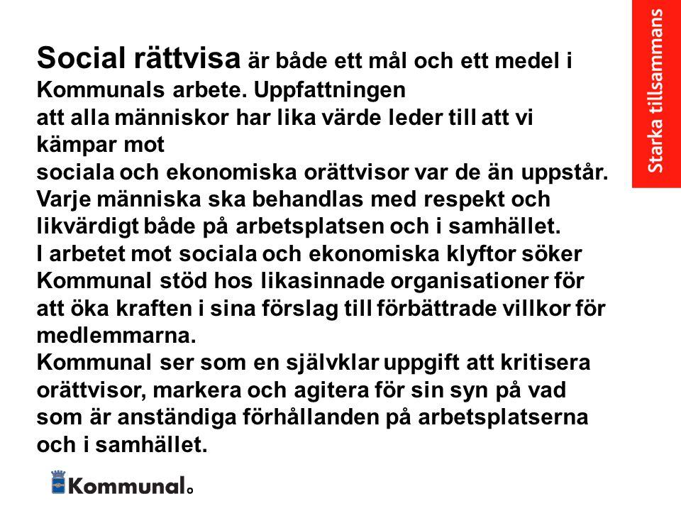 Social rättvisa är både ett mål och ett medel i Kommunals arbete.