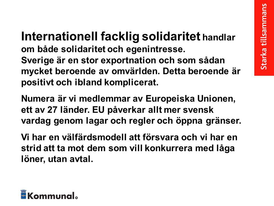 Internationell facklig solidaritet handlar om både solidaritet och egenintresse.