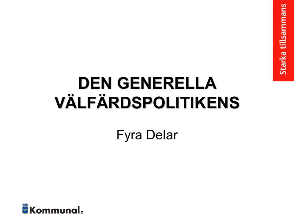 DEN GENERELLA VÄLFÄRDSPOLITIKENS Fyra Delar