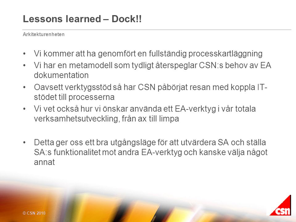 Arkitekturenheten © CSN 2010 Lessons learned – Dock!.