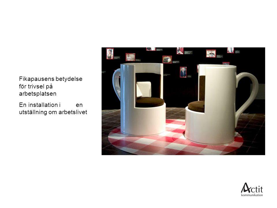 Fikapausens betydelse för trivsel på arbetsplatsen En installation i en utställning om arbetslivet